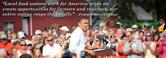 Photo of President Barack Obama giving a speech.  Local food systems work for America: when we create opportunities for farmers and ranchers, our entire nation reaps the benefit