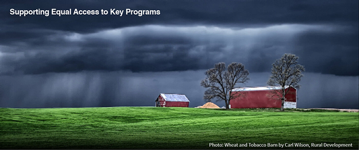 Text: Supporting Equal Access to Key Programs. Photo: Wheat and Tobacco Barn by Carl Wilson, Rural Development.