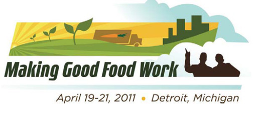 The 'Making Good Food Work' conference in Detroit brought together teams to develop local food business strategies, propose solutions to common challenges, and learn from each other's experience.