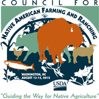 Council for Native American Farming and Ranching, in Washington DC, August 13-15, 2012.