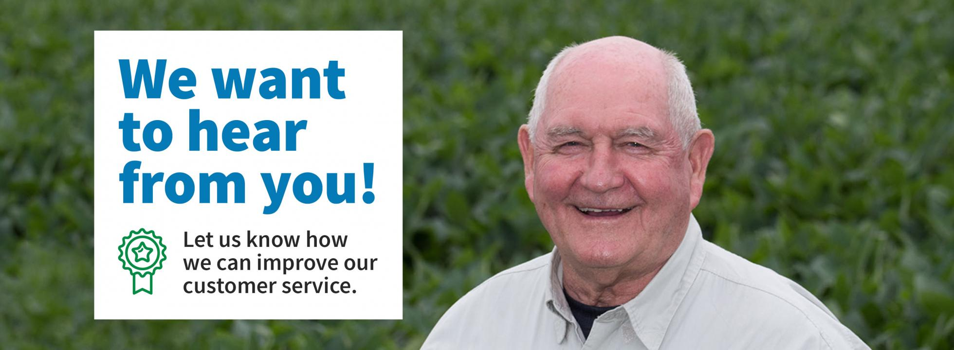 We want to hear from you! Let us know how we can improve our customer service.