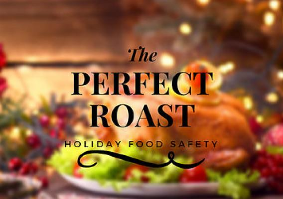 The Perfect Roast: Holiday Food Safety graphic