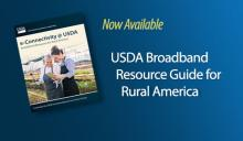 The e-Connectivity @ USDA cover with text: Now Available: USDA Broadband Resource Guide for Rural America